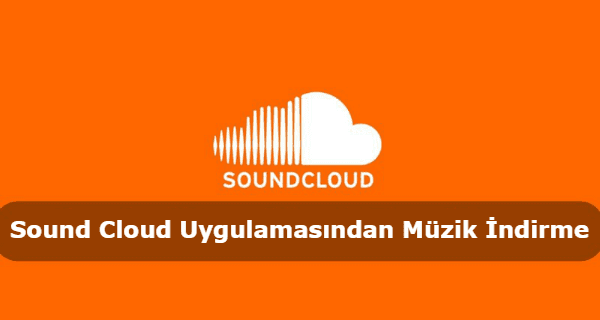 Sound Cloud Uygulamasından Müzik İndirme