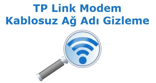 tp link modem kablosuz ağ adı gizleme işlemleri görsel anlatım.