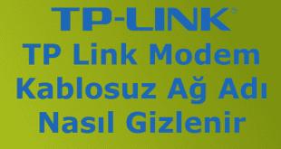TP Link Modem Kablosuz Ağ Adı Nasıl Gizlenir