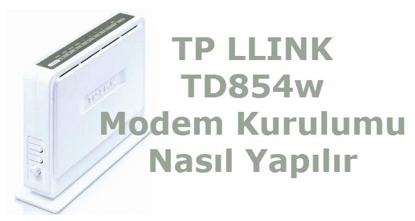 tp link td854w modem kurulumu, ttnet tp link td854w modem kurulumu, tp link td854w modem şifresi, td854w modem kurulumu, tp link td854w kurulum,