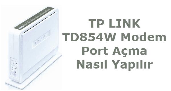 tp link port açma, tp link td854w port açma, tp link td854w port yönlendirme, tp-link td854w port yönlendirme resimli, tp link td854w 80 portu açma,