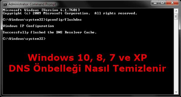 dns önbellek temizleme windows 10,dns önbellek temizleme windows 8,dns önbellek temizleme windows 7,windows dns önbelleği nasıl temizlenir,bilgisayar dns önbelleği nasıl temizlenir,