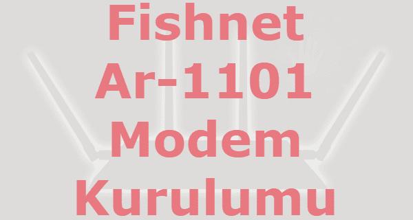 fishnet ar-1101 modem kurulumu, fishnet ar-1101 modem kurulum, fishnet ar-1101 modem ttnet, fishnet ar-1101 yazılım güncelleme, doping fishnet ar-1101 kurulum,