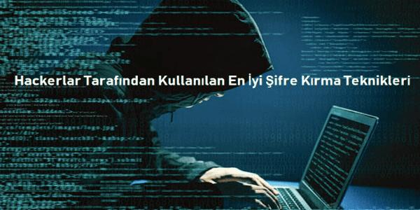 Hackerlar Tarafından Kullanılan En İyi Şifre Kırma Teknikleri