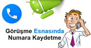 android konuşurken numara kaydetme, samsung da konuşurken numara kaydetme, android görüşme sırasında numara kaydetme, telefon görüşmesi sırasında numara nasıl kaydedilir,