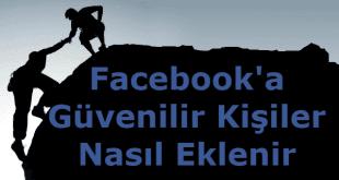 facebook güvenilir kişiler nasıl eklenir, facebook güvenilir kişiler kodu, facebook güvenilir kişiler, facebook güvenilir kişilerinden yardım, facebook güvenilir kişilerim,