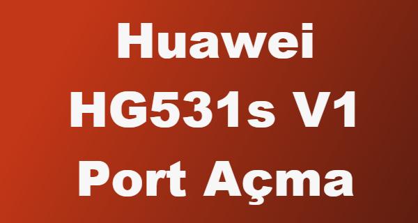 huawei hg531s v1 port açma, huawei modem port açma, uzak masaüstü port açma, vodafone modem port açma,