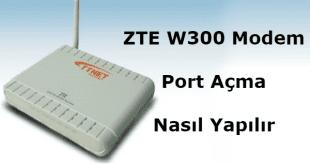 zte zxv10 w300 modem port açmak, zte w300 modem port, zte w300 modem port açma, zxv10 w300 modem port yönlendirme, zte w300 port yönlendirme,