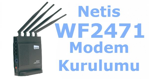 netis wf2471 review, netis wf2471 kurulum, netis wf2471 manual, netis wf2471 modem kurulumu,