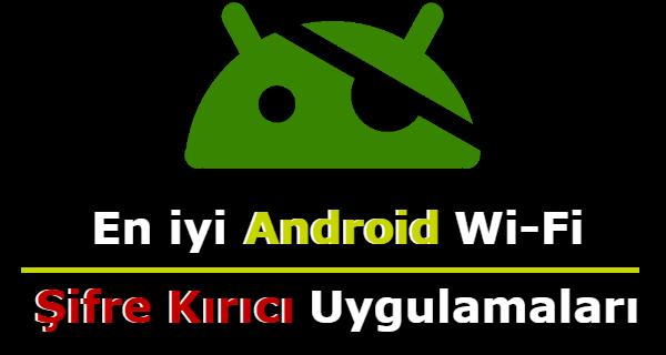 en iyi android wifi şifre kırıcı, wifi şifre kırma android, android wifi şifre kırma, android wifi şifresi öğrenme, wifi şifre kırma android rootsuz,