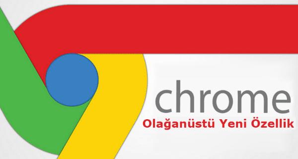 google chrome, google chrome tarayıcısına yeni özellik, google chrome özellikleri, google chrome güncelleme, google chrome tarayıcısına yeni bir özellik,