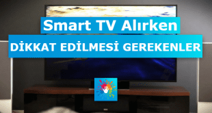 televizyon alırken dikkat edilmesi gerekenler, tv alırken nelere dikkat edilmeli,smart tv alırken dikkat edilmesi gerekenler,tv alırken nelere dikkat etmeli,