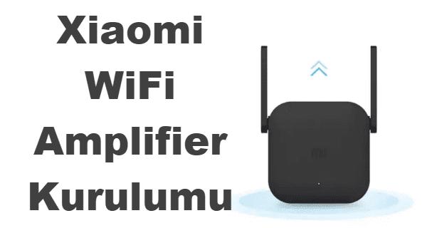 Xiaomi WiFi Amplifier Kurulumu