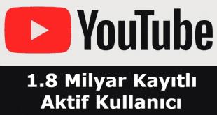 youtube'un aylık 1,8 milyar kayıtlı aktif kullanıcısı, youtube kullanıcı sayısı, youtube kullanıcı sayısı 2018, türkiye'de youtube kullanıcı sayısı, youtube abone sayısı, youtube izlenme sayısı,