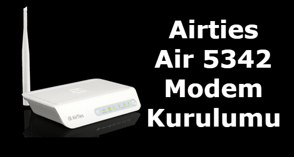 airties 5342 modem kurulumu, airties 5342 modem şifresi, airties 5342 kurulum, airties air 5342 modem şifresi,