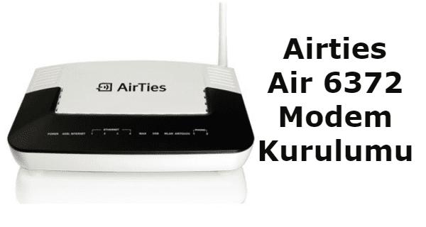 Airties air 6372 modem kurulumu, airties 6372 arayüz, airties air 6372 kurulum, airties air 6372 modem şifresi,.