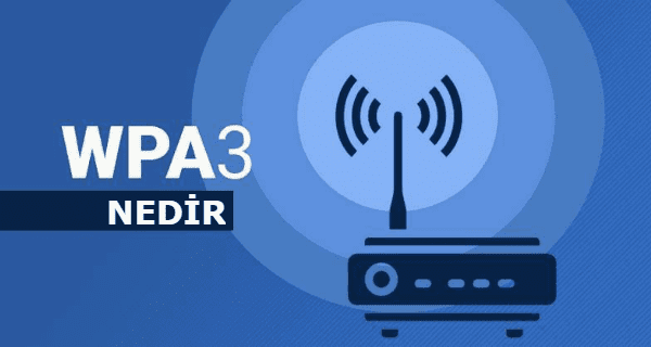 WPA3 Nedir: WiFi Alliancebugün, kablosuz saldırıları ortadan kaldırmayı vaat eden yeni nesil Wi-Fi güvenlik standardı olan WPA3'ü resmen duyuruldu.