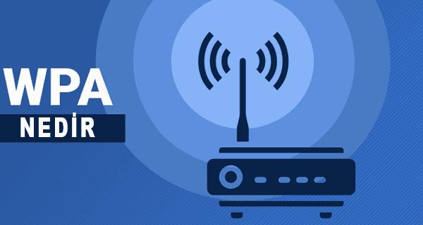 WPA Nedir: (Wi-Fi Protected Access) Wi-Fi Korumalı Erişim, kablosuz internet bağlantısı olan cihaz kullanıcıları için bir güvenlik standartı.