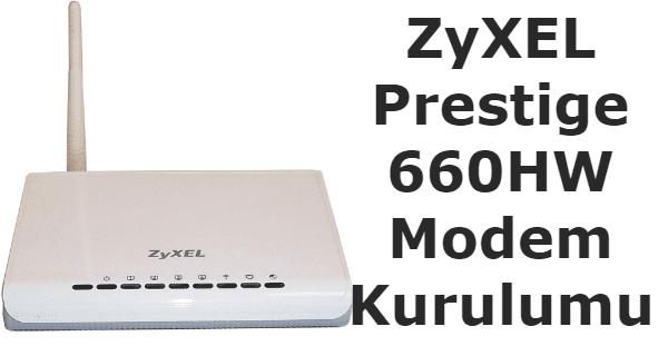 ZyXEL Prestige 660HW Modem Kurulumu: Zyxel p 660hw t1 v3 ve zyxel p 660hw t1 v2 modem kurulumunu yazılı ve görsel olarak anlatacağız.