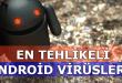 en tehlikeli android virüsleri, android virüs temizleme, android virüs bulaştı uyarısı, en tehlikeli android virüsü,