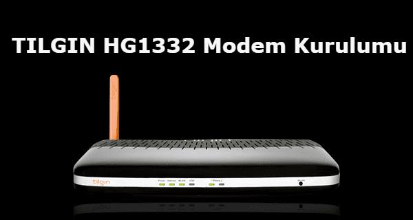 tılgın hg1332 modem kurulumu, tilgin hg1332 modem şifresi, tılgın hg1332 modem ayarları, tilgin hg1332 kablosuz ayarları,