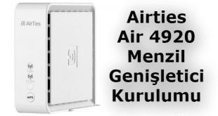 airties air 4920 menzil genişletici kurulumu nasıl yapılır.