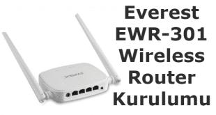 Everest ewr-301 wireless router kurulumu nasıl yapılır..