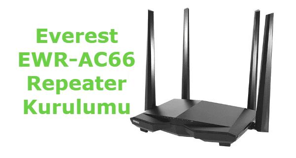 everest ewr-ac66 repeater kurulumu nasıl yapılır. Görsel anlatım.