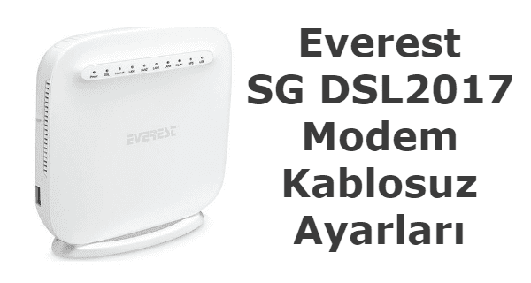 everest sg dsl2017 modem kablosuz ayarları nasıl yapılır.