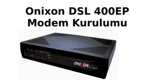 Onixon DSL 400EP Modem Kurulumu Nasıl Yapılır