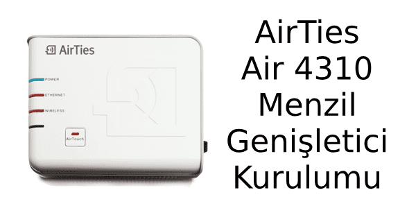 AirTies Air 4310 Menzil Genişletici Kurulumu Nasıl Yapılır