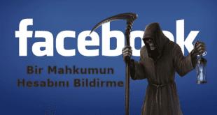 Facebook Bir Mahkumun Hesabını Bildirme Nasıl Yapılır