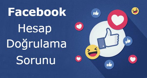 Facebook Hesap Doğrulama Sorunu