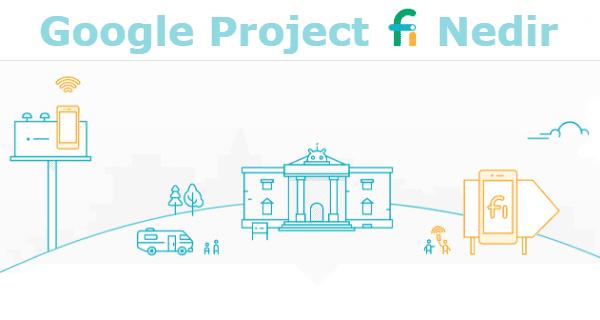 google project fi, google fi, google, türkiye project fi fiyat,