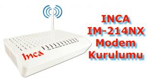 inca im-214nx modem kurulumu nasıl yapılır.