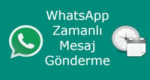 whatsapp ileri tarihli mesaj, whatsapp zamanlı mesaj, whatsapp mesaj zamanlama,