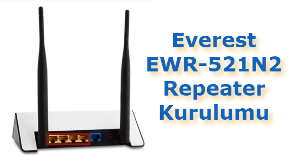 Everest EWR-521N2 Repeater Kurulumu