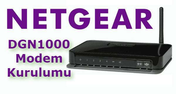 Netgear DGN1000 Modem Kurulumu Nasıl Yapılır
