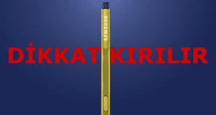 Samsung Galaxy Note 9 S Pen Kırılması