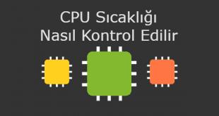 CPU Sıcaklığı Nasıl Kontrol Edilir