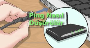 Ping Nasıl Düşürülür