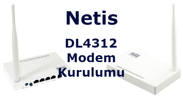 Netis DL4312 Modem Kurulumu
