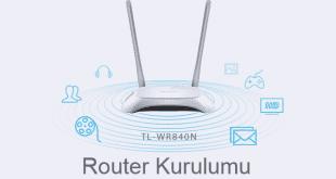 TP Link TL-WR840N Router Kurulumu