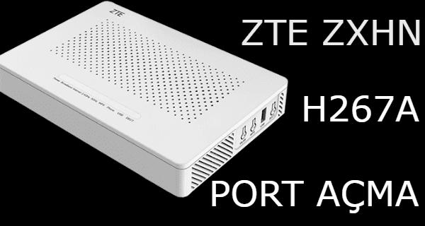 ZTE ZXHN H267A Modem Port Açma | Modem Kurulumu