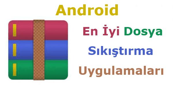 En iyi Android Dosya Sıkıştırma Uygulamaları