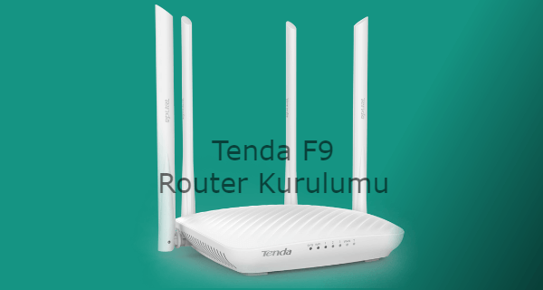 Tenda F9 Router Kurulumu