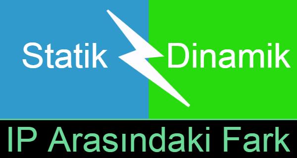 Statik ve Dinamik IP Adresi Arasındaki Fark