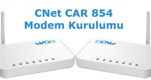 CNet CAR 854 Modem Kurulumu adımları ve Kablosuz Ayarlarını Nasıl Yapılır.