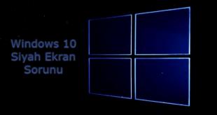 Windows 10 Siyah Ekran Sorunu Kesin Çözüm için Bu Makaleden Anlatılan bilgileri kullanabilirsiniz.