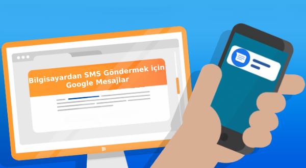 Bilgisayardan SMS Göndermek için Google Mesajlar